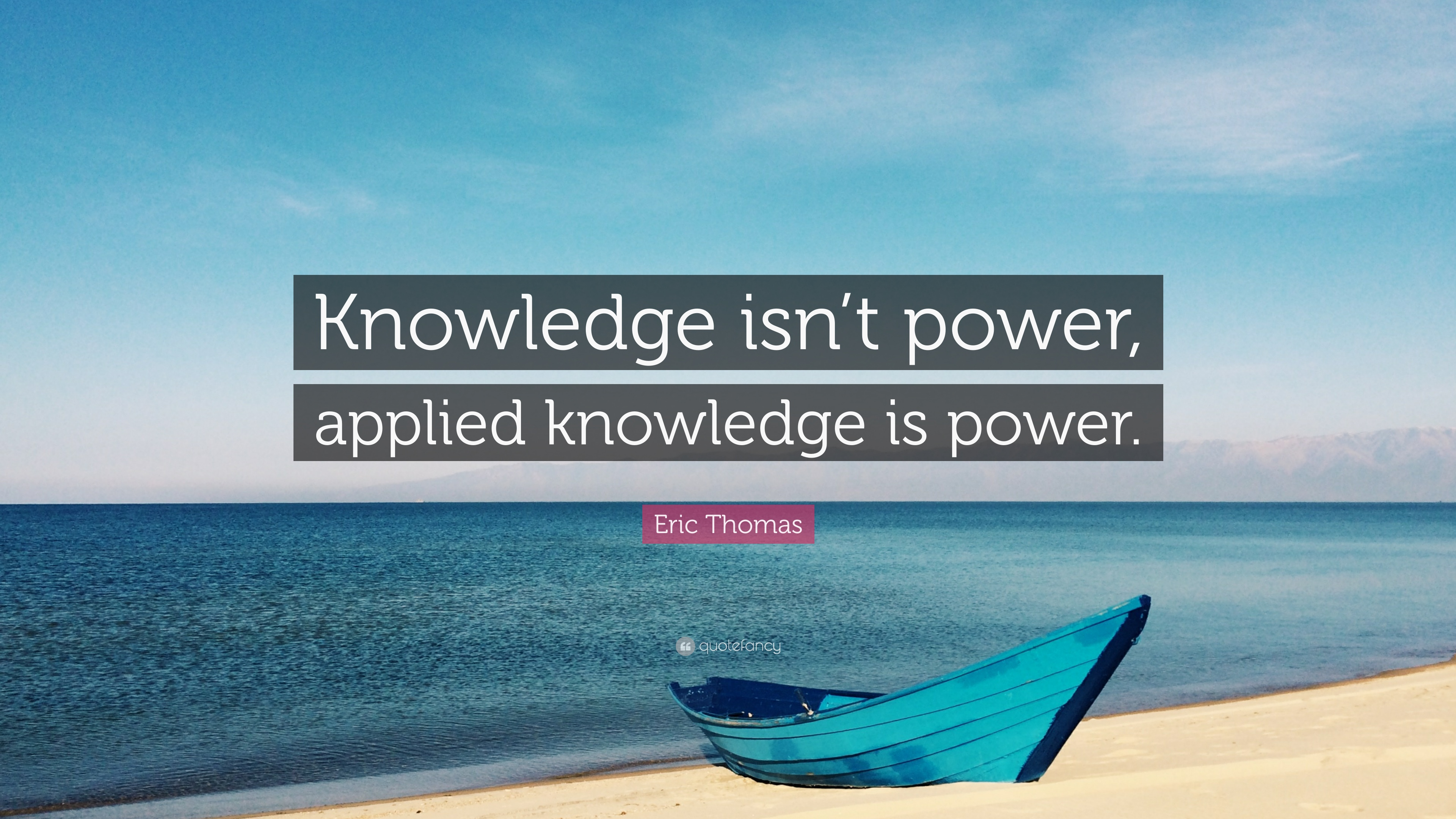 Applied Knowledge is Power